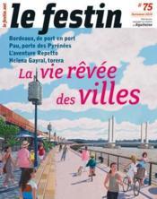 Revue Le Festin N.75 ; La Vie Rêvée Des Villes - Couverture - Format classique
