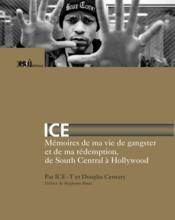 Ice ; mémoires de ma vie de gangster et de ma rédemption, de South Central à Hollywood - Couverture - Format classique