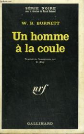 Un Homme A La Coule. Collection : Serie Noire N° 1269 - Couverture - Format classique