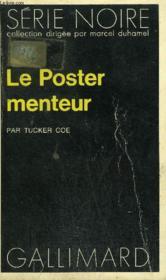 Collection : Serie Noire N° 1590 Le Poster Menteur - Couverture - Format classique
