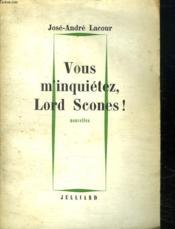 Vous M Inquietez Lord Scones ! - Couverture - Format classique