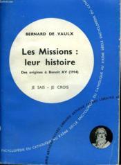 Les Missions : Leur Histoire. Des Origines A Benoit Xv ( 1914). Collection Je Sais-Je Crois N° 98. Encyclopedie Du Catholique Au Xxeme. - Couverture - Format classique
