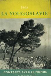 Voici La Yougoslavie. Collection : Contacts Avec Le Monde. - Couverture - Format classique
