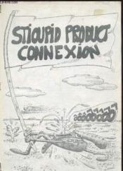 Stioupid Product Connexion - Couverture - Format classique