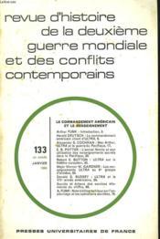 REVUE D'HISTOIRE DE LA DEUXIEME GUERRE MONDIALE N°133, 34e ANNEE, JANVIER 1984. LE COMMANDEMENT AMERICAIN ETLE RENSEIGNEMENT. HAROLD DEUTSCH: LE COMMANDEMENT AMERICAIN CLIENT D'ULTRA / ALEXANDER S. COCHRAN: MAC ARTHUR, ULTRA ET LA GUERRE DU PACIFIQUE / - Couverture - Format classique