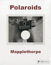 Robert mapplethorpe polaroids (paperback) - Couverture - Format classique