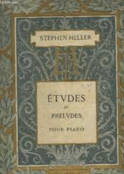 Etudes Et Preludes - Cahiers N° 3 Et 4: 30 Etudes Progressives En Deux Livre - Livre N°1 Et 2 - Pour Piano. - Couverture - Format classique