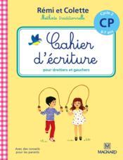 Rémi et Colette, méthode traditionnelle ; cahier d'écriture ; pour droitiers et gauchers ; cycle 2 ; CP (6-7 ans) - Couverture - Format classique