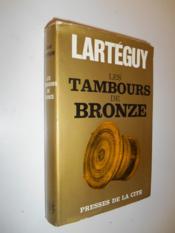 Les tambours de bronze / Lartéguy, Jean / Réf26781 - Couverture - Format classique