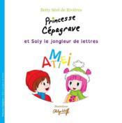 Princesse Cépagrave et Soly le jongleur de lettres - Couverture - Format classique