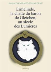 Ermelinde, la chatte du baron de Gleichen, au siècle des Lumières - Couverture - Format classique
