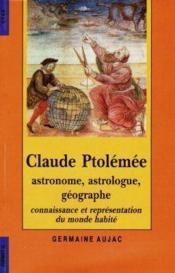 Claude ptolemee : astronome, astrologue, geographe - Couverture - Format classique