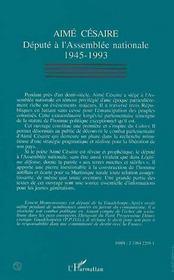 Aime Cesaire, Depute A L'Assemblee Nationale, 1945-1993 - 4ème de couverture - Format classique