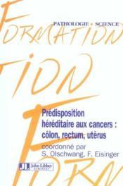 Predisposition Heriditaire Aux Cancer: Colon, Rectum,Uterus - Couverture - Format classique