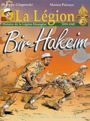 La légion t.2 ; Bir-Hakeim ; histoire de la légion étrangère, 1919-1945 - Couverture - Format classique