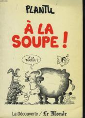 A La Soupe - Couverture - Format classique