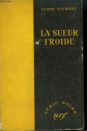 La Sueur Froide. Collection : Serie Noire Sans Jaquette N° 251 - Couverture - Format classique
