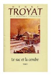 L'Oeuvre Romanesque D'Henri Troyat.. 24. Le Sac Et La Cendre - Couverture - Format classique