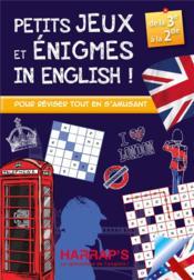 Petits jeux et énigmes in english ; 3ème-2nde - Couverture - Format classique