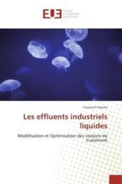 Les effluents industriels liquides - modelisation et optimisation des stations de traitement - Couverture - Format classique