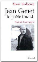 Jean Genet le poète travesti ; portrait d'une oeuvre - Couverture - Format classique