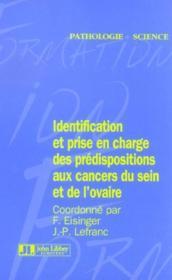 Identification Et Prise En Charge Ds Predispositions Aux Cancers Du Sein Et Ovai - Couverture - Format classique