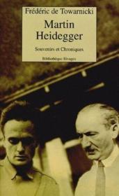 Martin Heidegger ; souvenirs et chroniques - Couverture - Format classique