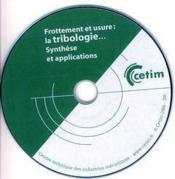Frottement Et Usure : La Tribologie... Synthese Et Applications (Cd-Rom, 2c18) - Couverture - Format classique