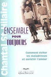 Ensemble Pour Toujours ; Comment Eviter Les Maladresses Et Enrichir L'Amour - Intérieur - Format classique