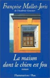 La Maison Ou Le Chien Est Fou - Couverture - Format classique