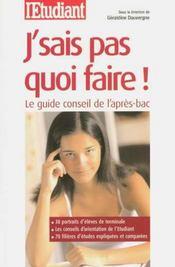 J'sais pas quoi faire ; le guide conseil de l'après-Bac - Intérieur - Format classique