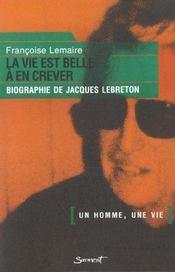 Jacques beauge dit lebreton ; la vie est belle a en crever - Intérieur - Format classique