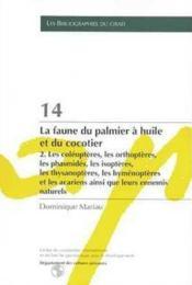 14- La Faune Du Palmier A L'Huile Et Du Cocotier. 2. Les Coleopteres, Les Orthopteres, Les Phasmides - Couverture - Format classique