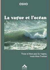 Vague Et L'Ocean (La) - Vous N'Etes Pas La Vague, Vous Etes L'Ocean - Intérieur - Format classique