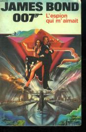 James Bond 007 L Espion Qui M Aimait. - Couverture - Format classique