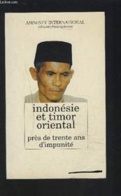 Indonesie Et Timor Oriental. Pres De Trente Ans D'Impunite - Couverture - Format classique