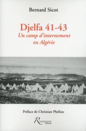 Djelfa 41-43 ; un camp d'internement en Algérie - Couverture - Format classique