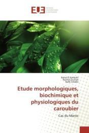 Etude morphologiques, biochimique et physiologiques du caroubier - cas du maroc - Couverture - Format classique
