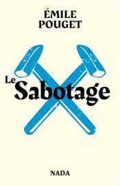 Le sabotage ; le parti du travail - Couverture - Format classique