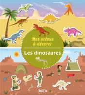 Mes scènes à décorer ; les dinosaures - Couverture - Format classique