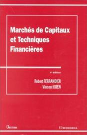 Marches De Capitaux Et Techniques Financieres ; 4e Edition - Couverture - Format classique