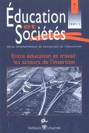 Revue Education Et Societes N.7 ; Entre Education Et Travail: Les Acteurs De L'Insertion - Intérieur - Format classique
