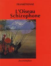 L'oiseau schizophone - Couverture - Format classique