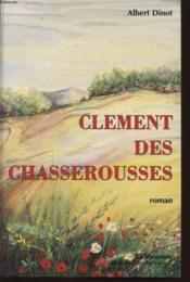 Clément des Chasserousses - Couverture - Format classique