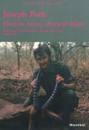 Pisteurs noirs ; chasseur blanc - Couverture - Format classique