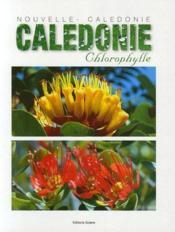 Nouvelle Calédonie ; chlorophylle - Couverture - Format classique