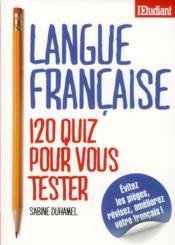 Langue française ; 120 quiz pour vous tester - Couverture - Format classique