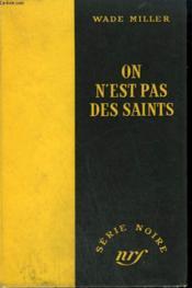 On N'Est Pas Des Saints. ( Stolen Woman). Collection : Serie Noire Sans Jaquette N° 121 - Couverture - Format classique