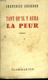Tant Qu'Il Y Aura La Peur. - Couverture - Format classique