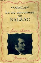 La Vie Amoureuse De Balzac. Collection : Leurs Amours. - Couverture - Format classique